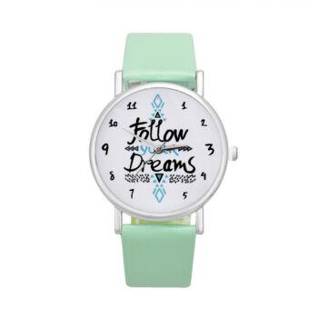 """Női motivációs óra,  """"Follow your Dreams"""" felirattal, mentazöld szíjjal"""